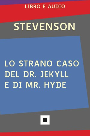 Lo strano caso del Dr. Jekyll e di Mr. Hyde (eBook audio)